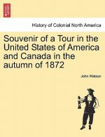 Souvenir of a Tour in the United States of America and Canada in the Autumn of 1872
