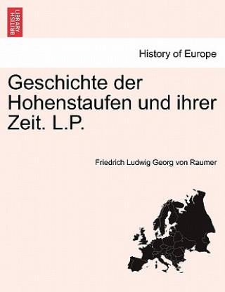 Geschichte Der Hohenstaufen Und Ihrer Zeit. L.P. Zweiter Band.