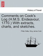 Comments on Cook's Log (H.M.S. Endeavour, 1770.) with Extracts, Charts, and Sketches.