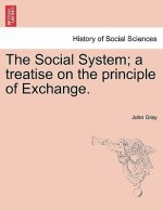 Social System; A Treatise on the Principle of Exchange.