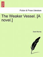 Weaker Vessel. [A Novel.]