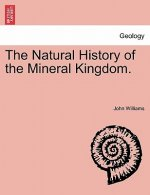 Natural History of the Mineral Kingdom. Vol. II.