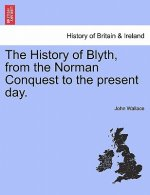 History of Blyth, from the Norman Conquest to the Present Day.