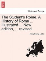Student's Rome. a History of Rome ... Illustrated ... New Edition, ... Revised.