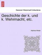 Geschichte Der K. Und K. Wehrmacht, Etc. II. Band.