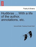 Hudibras ... with a Life of the Author, Annotations, Etc.
