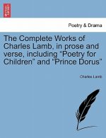 Complete Works of Charles Lamb, in Prose and Verse, Including Poetry for Children and Prince Dorus