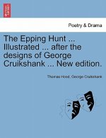 Epping Hunt ... Illustrated ... After the Designs of George Cruikshank ... New Edition.