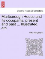 Marlborough House and Its Occupants, Present and Past ... Illustrated, Etc.