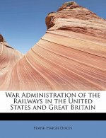 War Administration of the Railways in the United States and Great Britain
