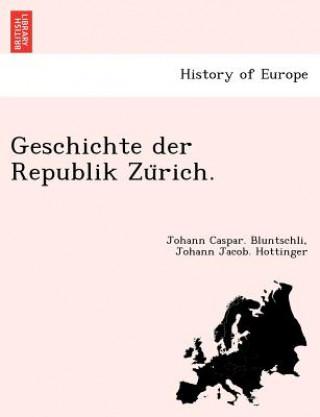Geschichte Der Republik Zu Rich.