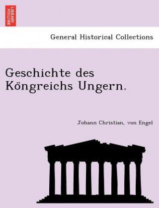 Geschichte Des Ko Ngreichs Ungern.