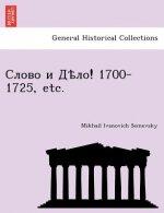 ! 1700-1725, Etc.