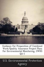 Guidance for Preparation of Combined Work/Quality Assurance Project Plans for Environmental Monitoring, Owrs Qa-1