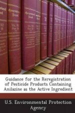 Guidance for the Reregistration of Pesticide Products Containing Anilazine as the Active Ingredient