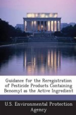 Guidance for the Reregistration of Pesticide Products Containing Benomyl as the Active Ingredient