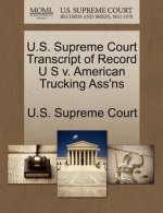 U.S. Supreme Court Transcript of Record U S V. American Trucking Ass'ns