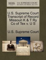 U.S. Supreme Court Transcript of Record Missouri K & T Ry Co of Tex V. U S