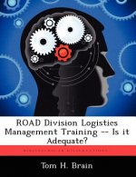 Road Division Logistics Management Training -- Is It Adequate?