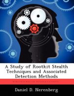Study of Rootkit Stealth Techniques and Associated Detection Methods