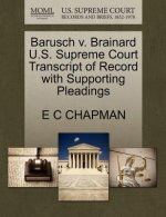 Barusch V. Brainard U.S. Supreme Court Transcript of Record with Supporting Pleadings