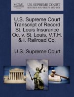 U.S. Supreme Court Transcript of Record St. Louis Insurance Oc. V. St. Louis, V.T.H. & I. Railroad Co.