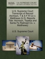 U.S. Supreme Court Transcript of Record Atchison, T & S F R Co V. Matthews (U.S. Reports Title