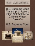 U.S. Supreme Court Transcript of Record Elgin Nat Watch Co V. Illinois Watch Case Co