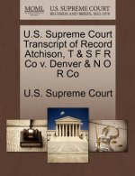 U.S. Supreme Court Transcript of Record Atchison, T & S F R Co V. Denver & N O R Co