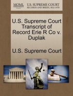 U.S. Supreme Court Transcript of Record Erie R Co V. Duplak