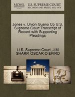 Jones V. Union Guano Co U.S. Supreme Court Transcript of Record with Supporting Pleadings