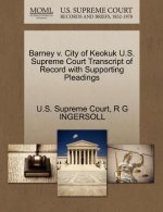 Barney V. City of Keokuk U.S. Supreme Court Transcript of Record with Supporting Pleadings
