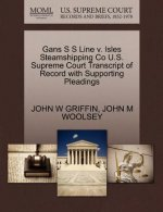 Gans S S Line V. Isles Steamshipping Co U.S. Supreme Court Transcript of Record with Supporting Pleadings