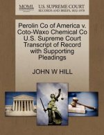 Perolin Co of America V. Coto-Waxo Chemical Co U.S. Supreme Court Transcript of Record with Supporting Pleadings