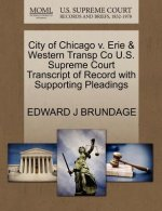 City of Chicago V. Erie & Western Transp Co U.S. Supreme Court Transcript of Record with Supporting Pleadings