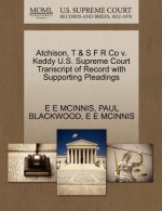 Atchison, T & S F R Co V. Keddy U.S. Supreme Court Transcript of Record with Supporting Pleadings