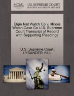 Elgin Nat Watch Co V. Illinois Watch Case Co U.S. Supreme Court Transcript of Record with Supporting Pleadings