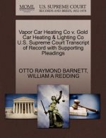 Vapor Car Heating Co V. Gold Car Heating & Lighting Co U.S. Supreme Court Transcript of Record with Supporting Pleadings