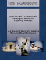 Stilz V. U S U.S. Supreme Court Transcript of Record with Supporting Pleadings