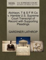 Atchison, T & S F R Co V. Hamble U.S. Supreme Court Transcript of Record with Supporting Pleadings