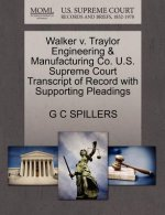 Walker V. Traylor Engineering & Manufacturing Co. U.S. Supreme Court Transcript of Record with Supporting Pleadings
