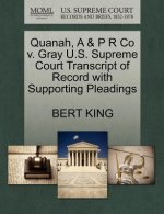 Quanah, A & P R Co V. Gray U.S. Supreme Court Transcript of Record with Supporting Pleadings