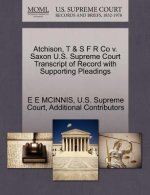 Atchison, T & S F R Co V. Saxon U.S. Supreme Court Transcript of Record with Supporting Pleadings
