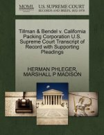 Tillman & Bendel V. California Packing Corporation U.S. Supreme Court Transcript of Record with Supporting Pleadings