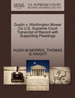 Gustin V. Worthington Mower Co U.S. Supreme Court Transcript of Record with Supporting Pleadings