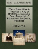Watch Tower Bible & Tract Soc V. City of Bristol U.S. Supreme Court Transcript of Record with Supporting Pleadings