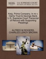 Keig, Prima Company, in Re V. Harris Trust & Savings Bank U.S. Supreme Court Transcript of Record with Supporting Pleadings