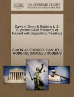 Davis V. Dinny & Robbins U.S. Supreme Court Transcript of Record with Supporting Pleadings