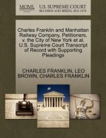 Charles Franklin and Manhattan Railway Company, Petitioners, V. the City of New York et al. U.S. Supreme Court Transcript of Record with Supporting Pl