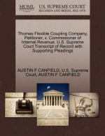 Thomas Flexible Coupling Company, Petitioner, V. Commissioner of Internal Revenue. U.S. Supreme Court Transcript of Record with Supporting Pleadings